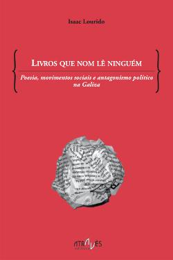 Livros que nom lê ninguém ~ Poesia, movimentos sociais e antagonismo político na Galiza
