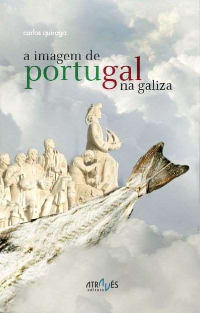 A imagem de Portugal na Galiza por Carlos Quiroga