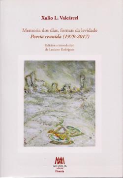 Memoria dos días, formas de levidade. Poesía reunida (1979-2017)