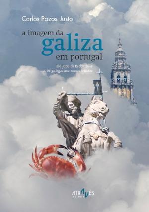 A imagem da Galiza em Portugal por Carlos Pazos-Justo